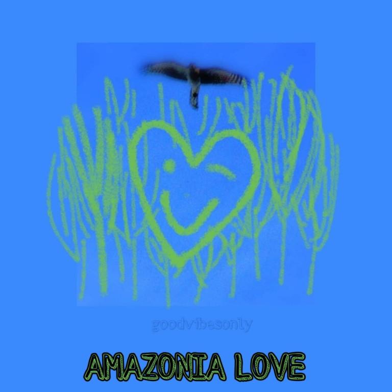 AMAZONIA L💚VE